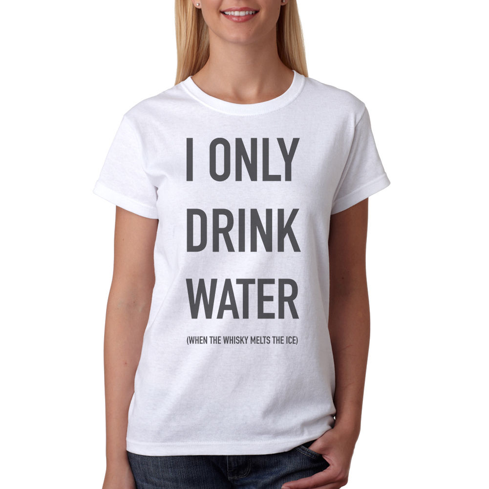 Tee I Only Drink Water T-shirt New Sizes S-XL Fashion Brand Harajuku Hipster Female T Shirt Cotton Casual Funny Shirt