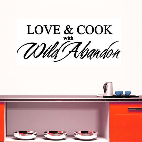 Free Shipping: Love And Cook With <font><b>Wild</b></font> <font><b>Abandon</b></font> Wall Decal Vinyl Quote Sticker Art Home Decor Kitchen Wall Stickers