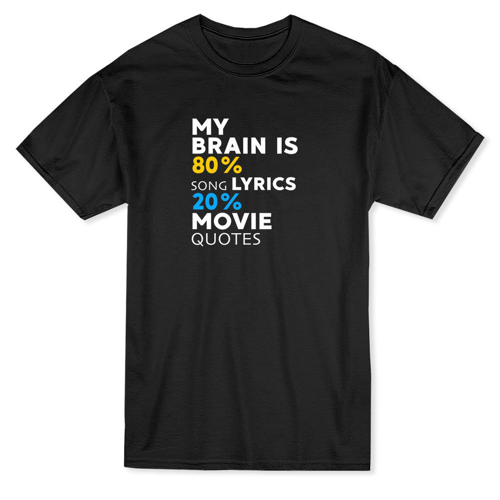 My Brain Is 80% Song Lyrics 20% Movie Quotes Mens T-Shirt Summer Style Funny