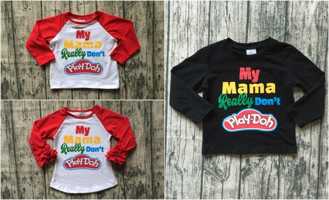 new red black Fall/winter T-shirt top long sleeves icing raglans t-shirt my Mama really don't play-doh cotton girls boys clothes