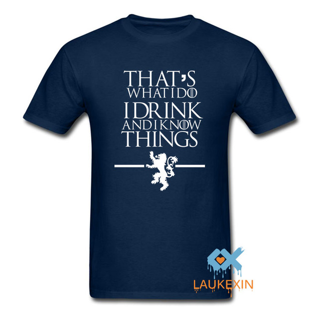 2a37f83a Game of Thrones T Shirts That's What I Do I Drink and I know Things T-Shirt  Mens Womens Novelty Summer Style Camisetas Shirt