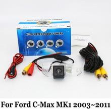 Резервного Копирования Камера автомобиля Для Ford C-Max MK1 2003 ~ 2011/RCA Провода Или беспроводной/HD Широкоугольный Объектив/CCD Ночного Видения Заднего Вида камера