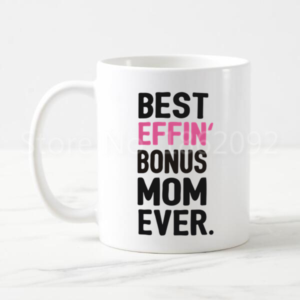 Novelty Best Effin Bonus Mom Ever Stepmom Coffee Mug Tea Cup Funny Gifts For Mother Birthday Present Pink Quote Printed