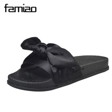 FAMIAO Silk Bow Slides Women Summer Beach Shoes Woman No Fur Slippers Flat Heels Flip Flops Ladies Rihanna Bohemia Sandals