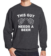 THIS GUY NEEDS A BEER men's hoodie / 12 Colors