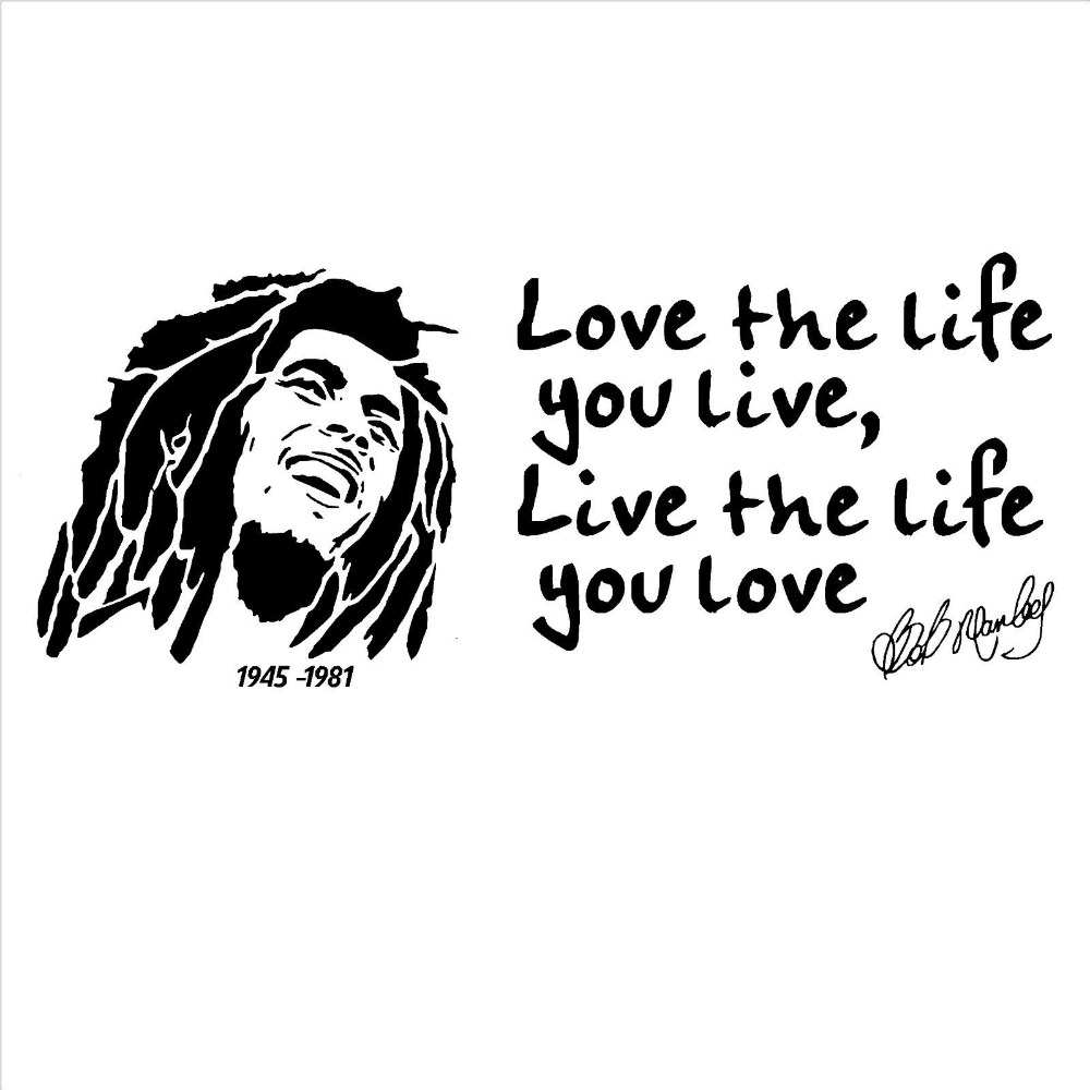 Love The Life You Live Quotes With Bob Marley Wall Sticker Art Decorative Vinyl Wall Sticker Home Bedroom Decor Wall Mural Y 853 in Wall Stickers from Home