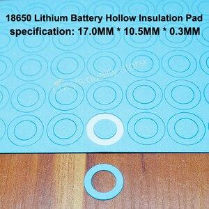 Image 4 - 100 Stks/partij 18650 Lithium Batterij Huisdier Plastic Positieve Holle Platte Isolatie Pad Originele Pakking Batterij Accessories17 * 10.5*0.3