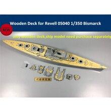 Деревянная палуба для Revell 1/350, модель броненосца, набор CY350034, 05040 весы
