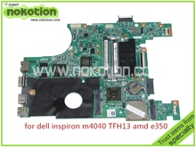 CN-0TFH13 TFH13 for DELL Inspiron M4040 laptop motherboard E350 CPU onboard DDR3 ATI Mobility Radeon HD 6310M+7450M