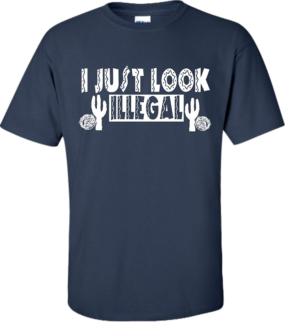 Adult I Just Look Illegal Hispanic Pride T-Shirt New Arrivals Casual Clothing ...