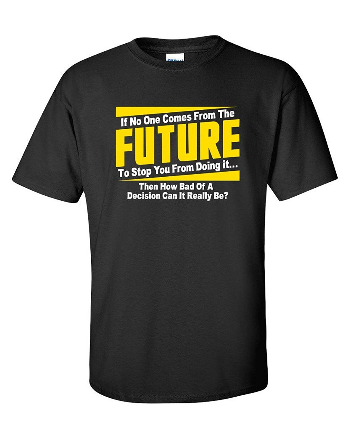 2017 Newest Mens Funny Fashion If No One <font><b>Comes</b></font> <font><b>From</b></font> <font><b>Future</b></font> Sarcastic Mens Cool Humor Funny Novelty T-Shirt Summer 100% Cotton