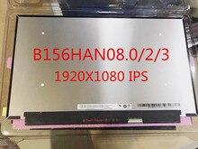Новый оригинальный B156HAN08.0 B156HAN08.2 B156HAN08.3 FHD 1920X1080 ips ЖК-дисплей дисплей 40PIN