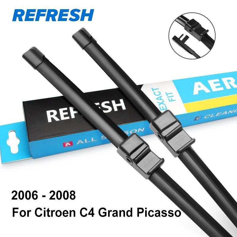 REFRESH Щетки стеклоочистителя для Citroen C4 Grand Picasso Подходящие штыковые рукоятки / Боковые штифты / Кнопочные рычаги Модельный год С 2006 по год - Цвет: 2006 - 2008