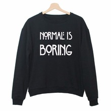 New Funny Sweatshirts NORMAL IS BORING Printed Letters Women Pullovers Sweaters-E250