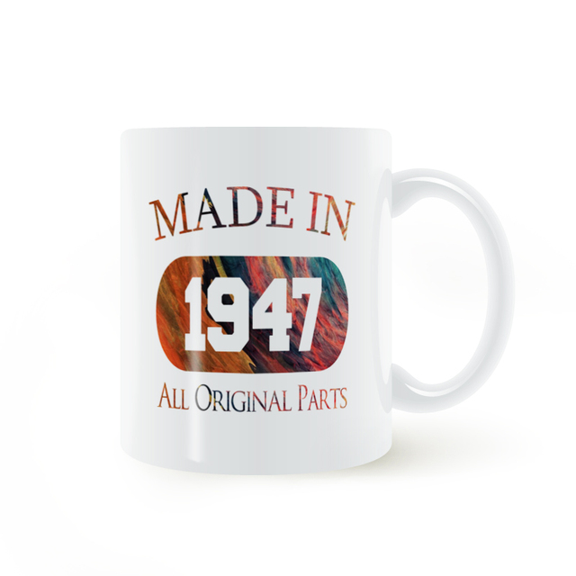 Made 1947 70th Birthday Party Mug Coffee Milk Ceramic Cup Creative DIY Gifts Home Decor Mugs