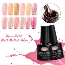 цена на MEET ACROSS Rose Gold UV Gel Nail Polish Glitter Sequins Soak Off UV Gel Varnish Nude Color Nail Gel Polish DIY Nail Art Laquer