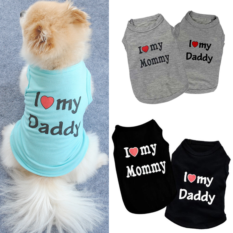 2018 New Fashion Pet I Love My Daddy Mommy Pets Clothes T-shirt Coat Outfit Dogs Clothes Pet Puppy Clothing Costume