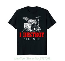 I Destroy Silence Drums T-shirt Drummer Gift O-neck Fashion Casual High Quality Print T Shirt(China)