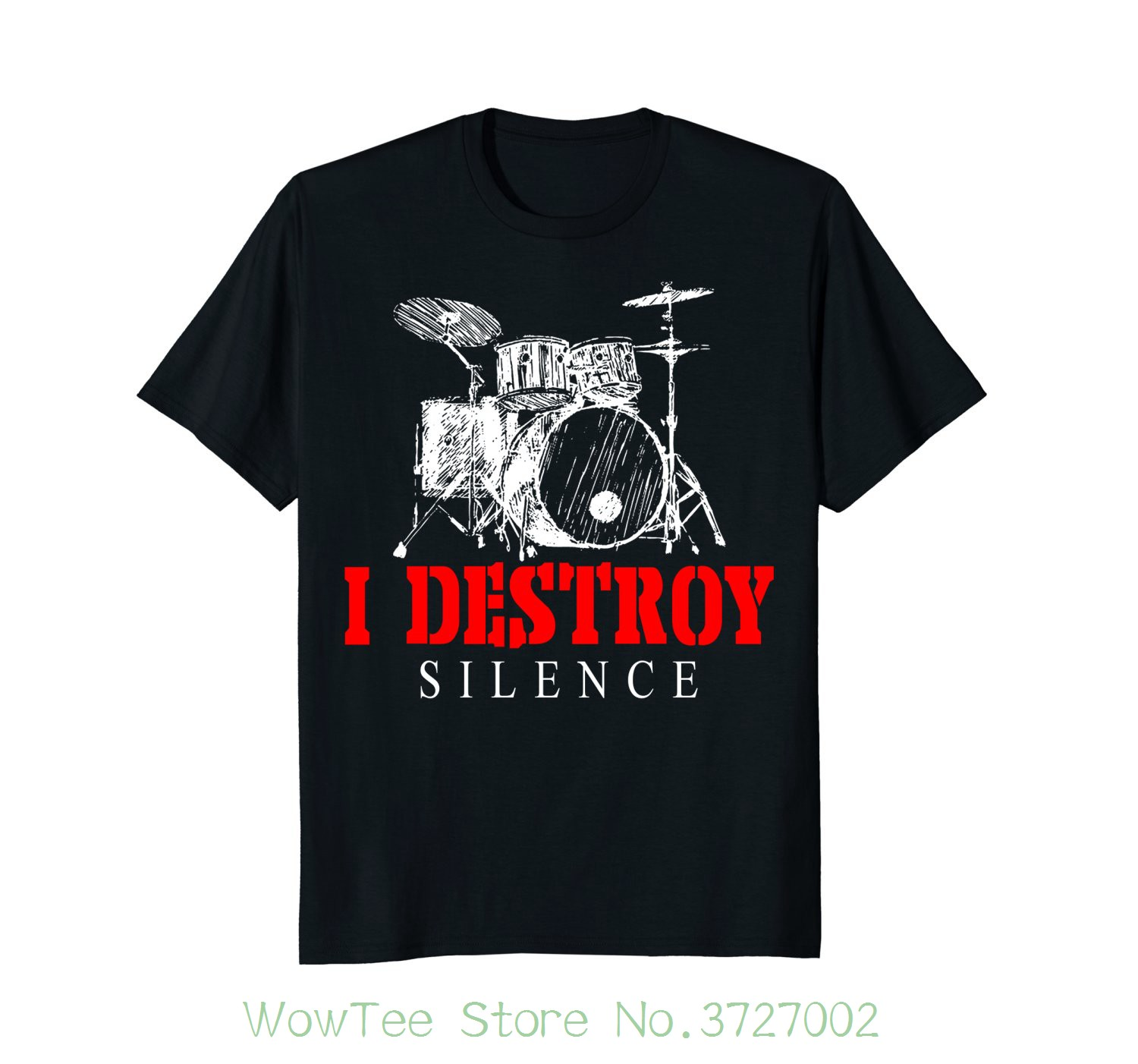 I Destroy Silence Drums   T  -  shirt   Drummer Gift O-neck Fashion Casual High Quality Print   T     Shirt