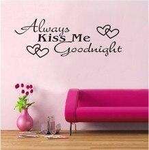 2017 DIY Wall Sticker Quotes Home Decor Always Kiss Me Goodnight Vinyl Vinilos Paredes Adesivo De Parede Poster