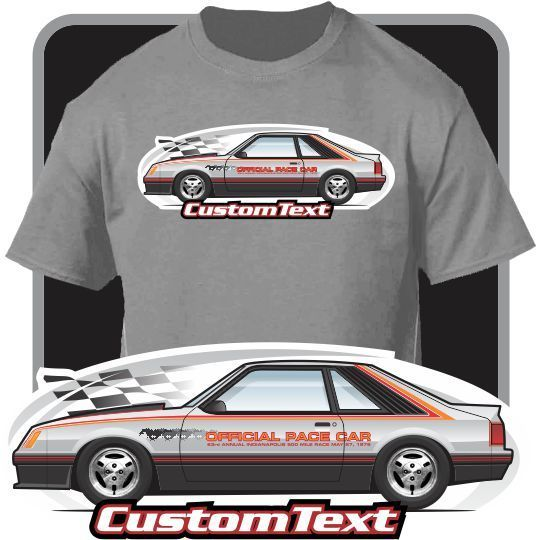 2018 New Arrival Men'S Fashion Custom Car Art T-Shirt 1979 79 Mustang Gt Pace Car Indy 500 Not Affiliated American Classic Car