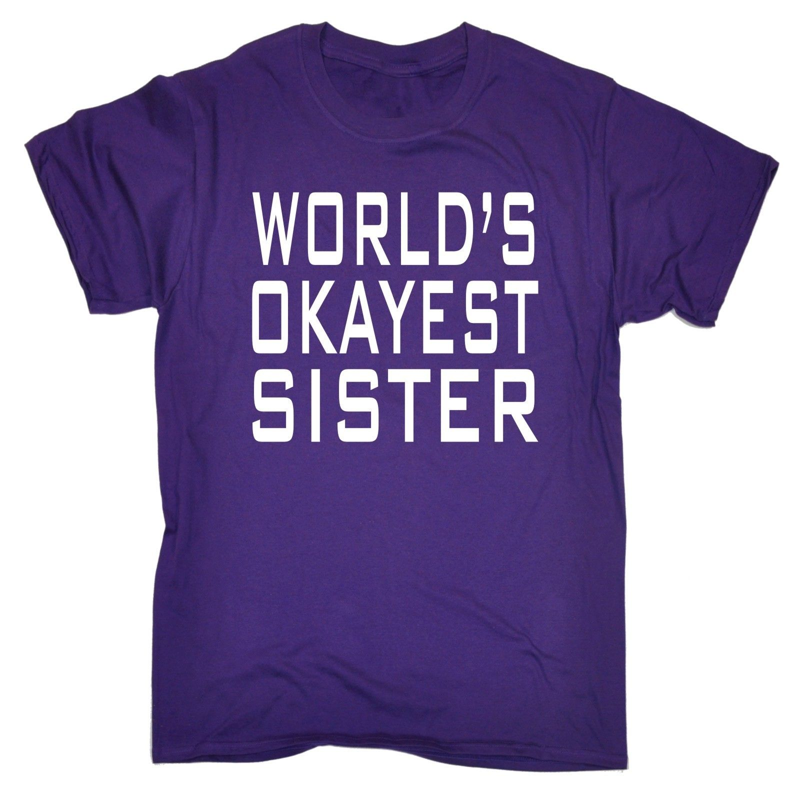 Worlds Okayest Sister T-SHIRT Tee Ok Sis Funny Birthday Gift Present for Him Sale 100 % Cotton T Shirt Comical Shirt MenS