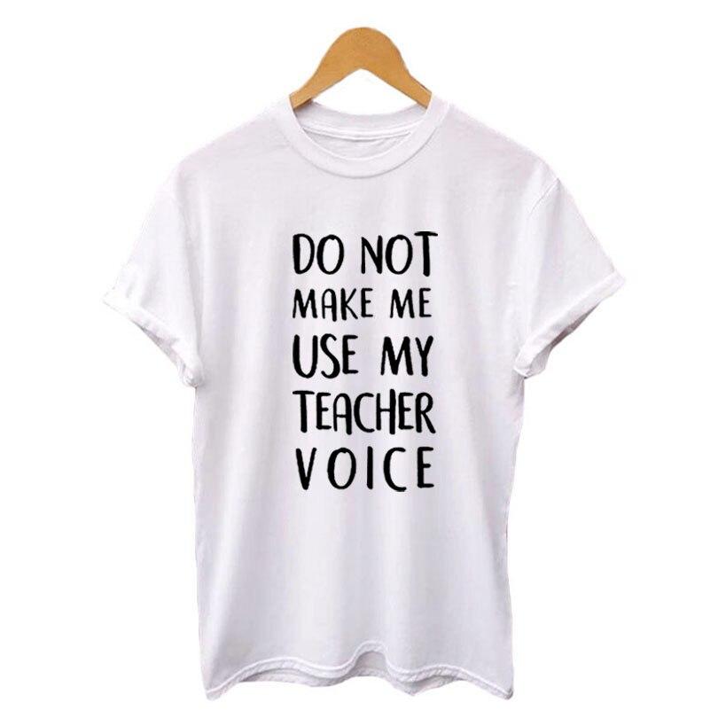 7adcbb56 Do Not Make Me Use My Teacher Voice Shirt Funny Teacher T Shirts Black  White Cotton