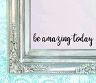 Be Amazing Today Mir...