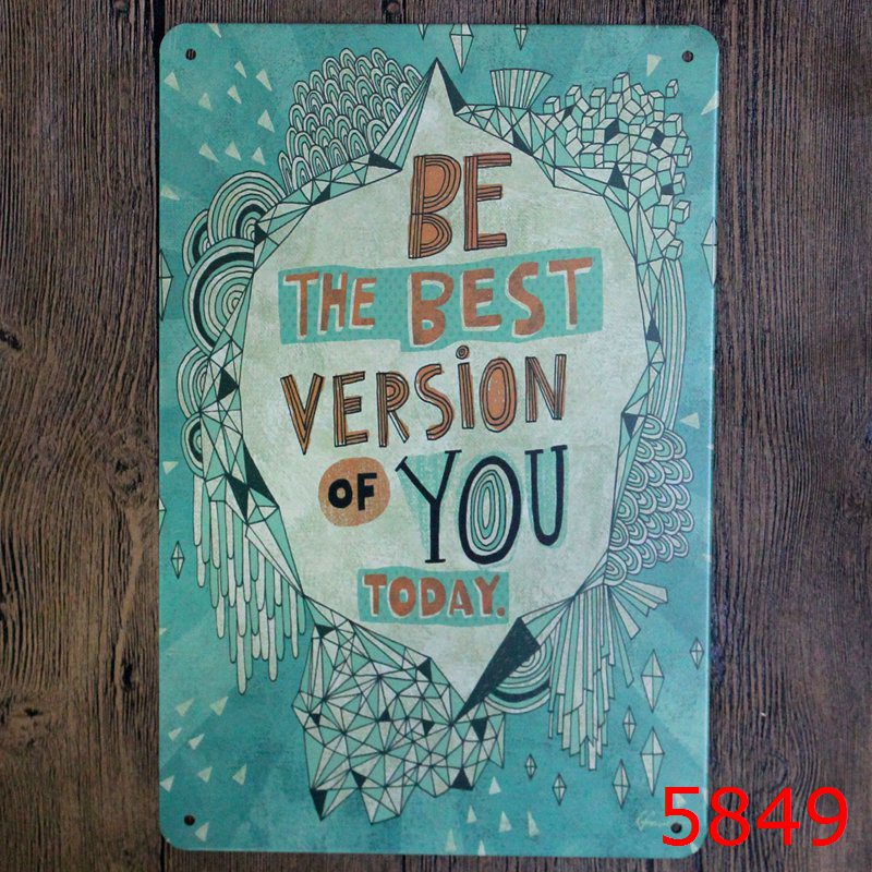 Art Décor: BE THE BEST VERSION OF YOU TODAY Vintage Metal Signs Wall