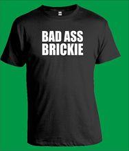 BAD ASS BRICKIE T-Shirt. Small - XXXL Funny Slogan Gift New T Shirts Tops Tee Unisex 2018 NewMenS Fashion