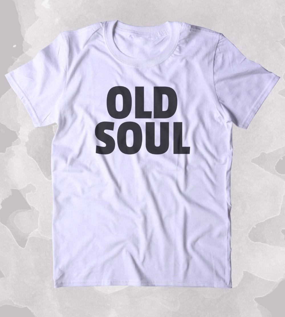 Old Soul Shirt Hippie Bohemian Boho Free Spirit Clothing Tumblr T-shirt Unisex fashion t shirt greys t shirt casual tops