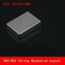 2PCS 40*30*10mm super strong N45 N52 neodymium rare earth magnets 40x30x10mm