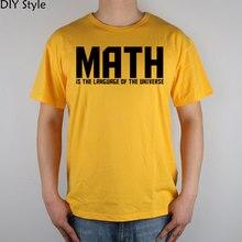 Mathematik Ist Die Sprache Des Universums t-shirt Top Lycra baumwolle Männer T-shirt Neue Design Hochwertige Digitale Inkjet druck