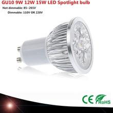 1pcs Super Bright 9 W 12 W 15 W GU10 LED lamp 110 V 220 V Dimmable Led Spotlight warm / Natural / Cools White GU10 LED lamp