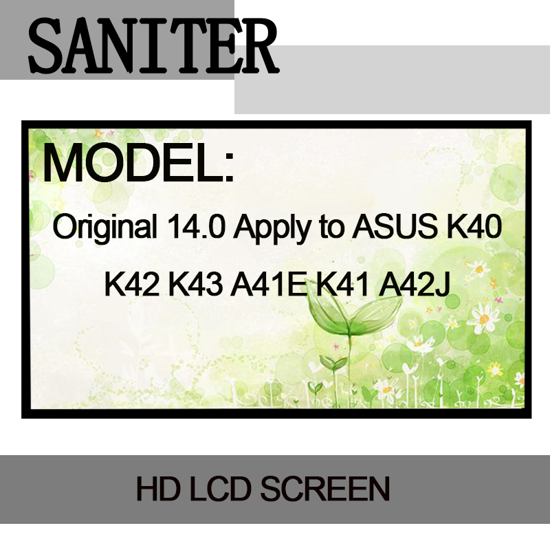 SANITER Original 14.0 Apply to ASUS K40 K42 K43 A41E K41 A42J 14 inch Laptop LCD Screen saniter ltn140kt08 801 apply to samsung np700z3a s03us special 14 inch high score laptop lcd screen