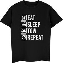 dabff6d74 Tow Truck Eat Sleep Repeat Summer Men Hip Hop T Shirts Casual Fitness Letter