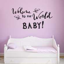 New welcome to the world baby Phrase Self Adhesive Vinyl Wallpaper For Kids Room Pvc Wall Decals Bedroom Wall Sticker цены онлайн
