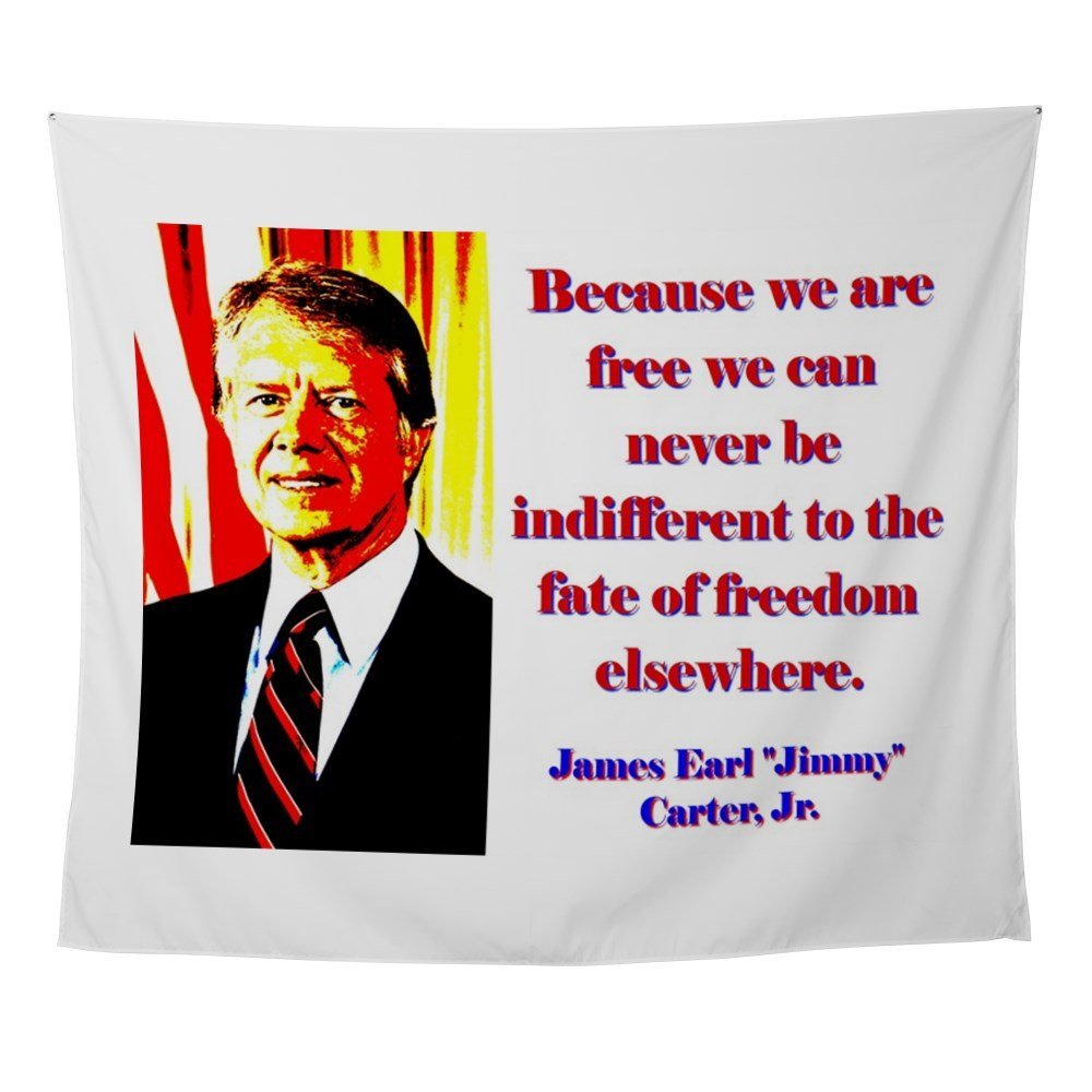 Because We Are Free Jimmy Carter Wall Tapestry Beach Picnic Throw Rug Blanket Camping Tent Travel Mattress Sleeping Pad