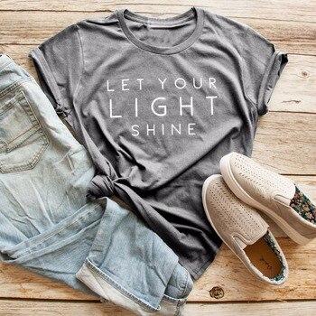 Lassen sie licht leuchten t-shirt frauen mode slogan lustige tees Christian cool girl urlaub geschenk unisex tops grunge tumblr t hemd