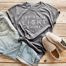 a7074bc539 Let you light shine t-shirt women fashion slogan funny tees Christian cool  girl holiday gift unisex tops grunge tumblr t shirt