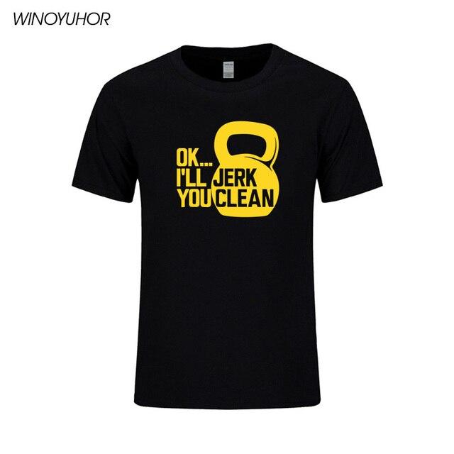 Ok Ill pislik size temiz baskı T shirt erkek komik spor t shirt rahat kısa kollu üstleri vücut geliştirme Tees Tops