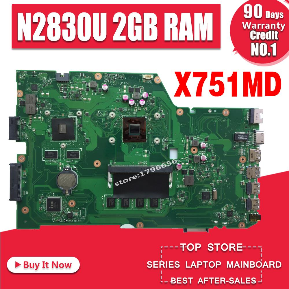 X751MD Motherboard N2830U 2GB RAM REV:2.0 For ASUS X751M X751MD K751M Laptop Motherboard X751MD Mainboard Test 100% Ok