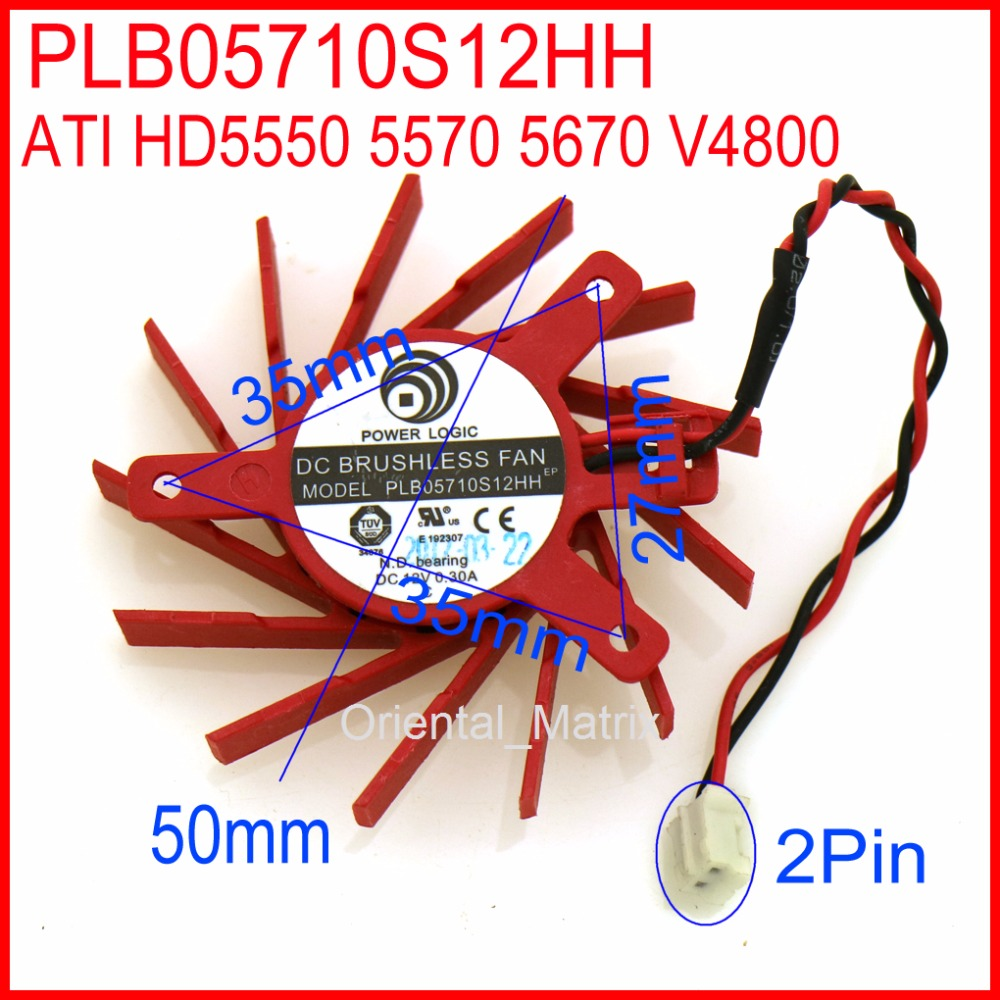 Free Shiping POWER LOGIC PLB05710S12HH 50mm 27x35x35mm 12V 0.30A 2Wire For ATI HD5550 5570 5670 V4800 Graphics Card Cooling Fan
