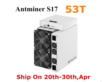 BITAMAIN Newest Asic BTC BCH SHA-256 Miner AntMiner S17 53T With PSU Bitcoin Miner Better Than S9 S11 T15 S15 Z11 Z9