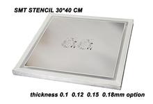 Frete grátis dhl smt estêncil 30*40cm personalizado estêncil de aço a laser smt com quadro a laser para pcb smt solda