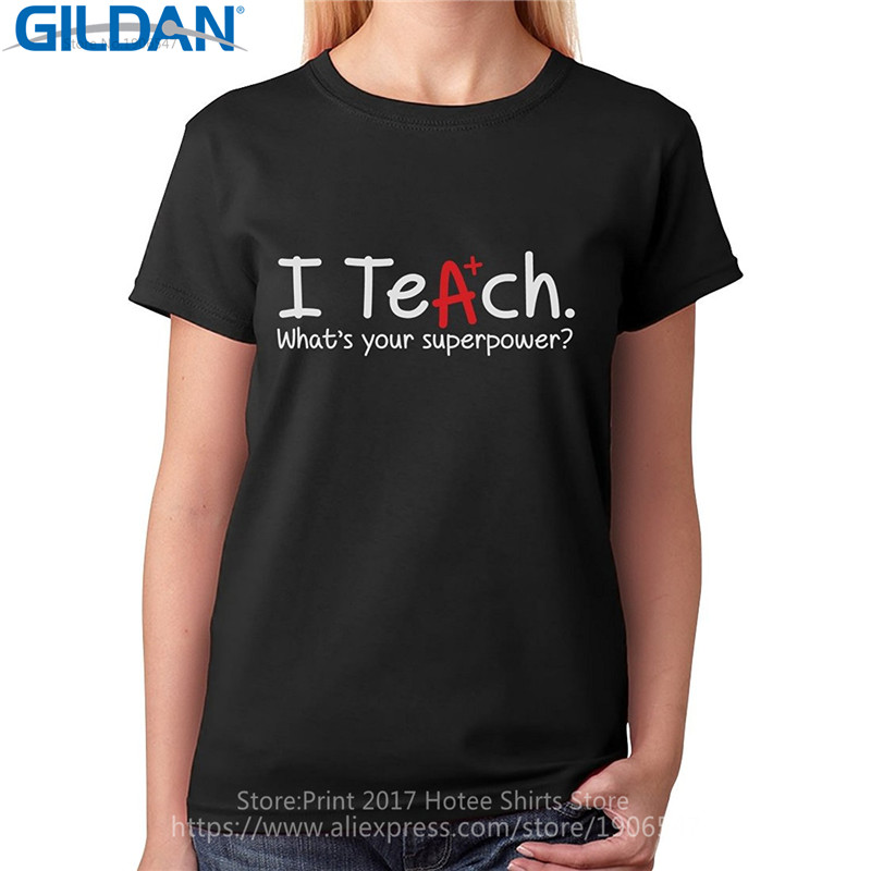 Really Cool T Shirts Short Sleeve Gift Crew Neck Womens I Teach Whats Your Superpower? Gift Idea For Teacher Shirts