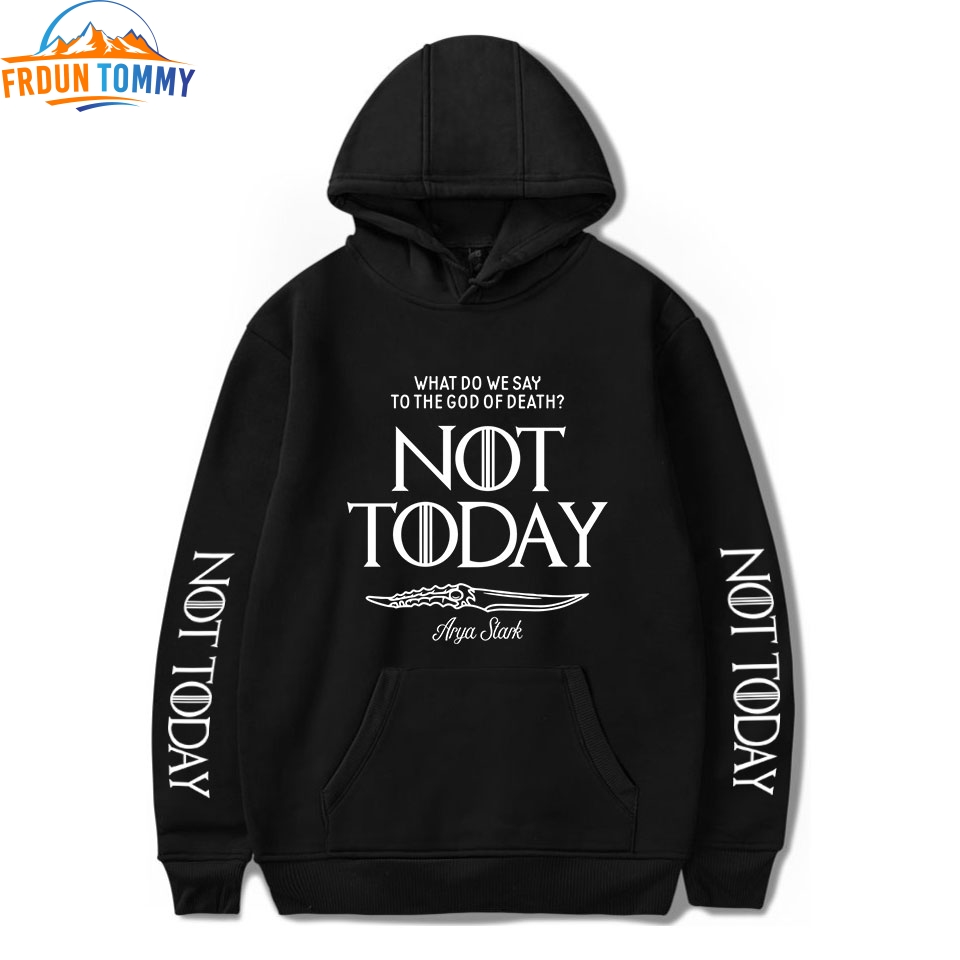 2019 Not Today Game of Thrones Hoodies Sweatshirt Fashion Hot Sale Comfortable Not Today Printing Casual Sweatshirt Pullovers image