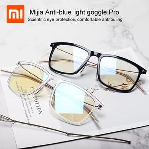 Image 1 - Najnowszy Xiaomi Mijia Anti blue light gogle Pro Xiaomi okulary 50% niebieski wskaźnik blokowania minimalna konstrukcja dwustronna odporność na olej