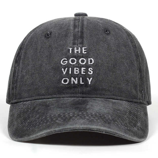 Washed Cotton THE GOOD VIBES ONLY embroidery dad hat For Men Women Hip Hop Snapback Caps Dad cap Baseball Cap Bone Garros