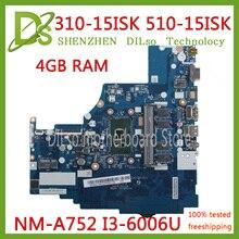 цена на KEFU NM-A752 motherboard for Lenovo 310-15ISK 510-15ISK laptop motherboard For I3-6100U/I3-6006U 4GB RAM Test OK